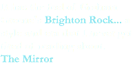 It has the feel of Graham Greene's Brighton Rock... a style and era that I never get tired of reading about. The Mirror